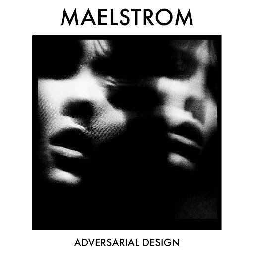 Maelstrom - Adversarial Design [ZONE19]